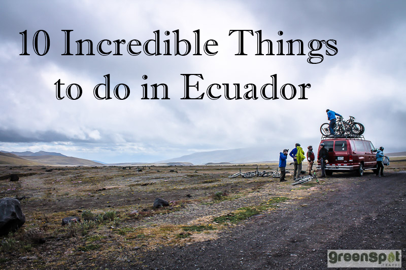 10 incredible things to do in Ecuador