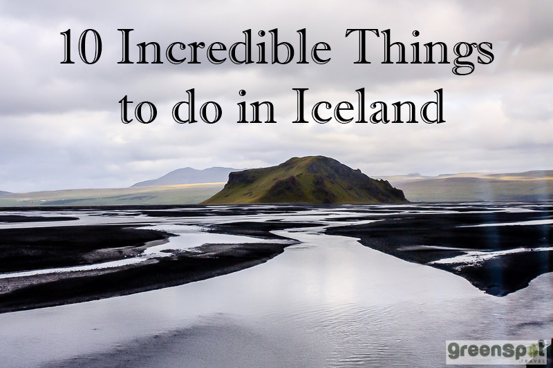 Ten Incredible things in Iceland